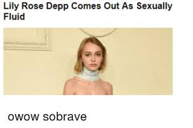 Lily Meme - lily rose depp comes out as sexually fluid owow sobrave rose meme