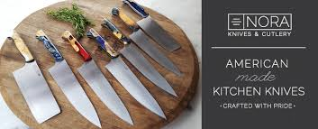 usa made kitchen knives nora knives american made kitchen knives crafted with pride