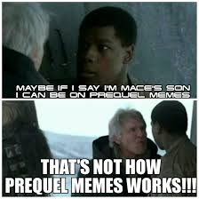 Memes S - that s not how prequel memes work prequelmemes