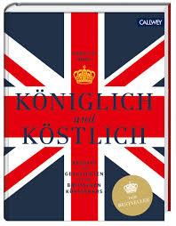 britische küche königlich und köstlich kochbuch rezepte britische küche