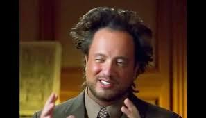 Ancient Aliens Giorgio Meme - ancient aliens meme thedingleberry wordpress com