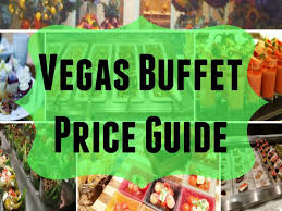 Treasure Island Buffet Price by Vegas Buffet Price Guide Vegas Local View