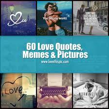 Meme Love Quotes - 60 love quotes memes pictures