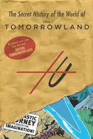 the secret history of the world of tomorrowland disney books