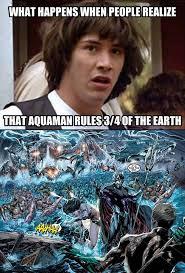 Aquaman Meme - 79 best aquaman images on pinterest aquaman justice league and dc