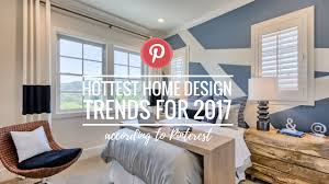 hottest home design trends hottest home design trends for 2017 according to pinterest