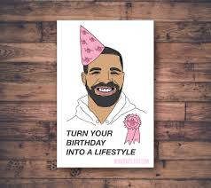 drake birthday card printable turn your birthday into a