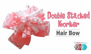 korker bows how to make a stacked korker hair bow theribbonretreat