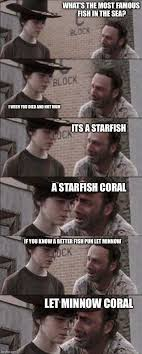 Walking Dead Rick Meme - rick coral joke what s the most famous fish in the sea rick