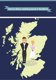 how to find a wedding band how to find a wedding band in scotland the top 10 songs