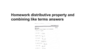 homework distributive property and combining like terms answers