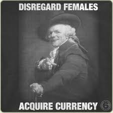 Disregard Females Acquire Currency Meme - disregard females acquire currency tshirtvortex