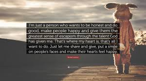 You Can T Make Someone Love You Quotes by Michael Jackson Quote U201ci U0027m Just A Person Who Wants To Be Honest