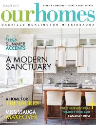 on stands our homes oakville summer 2017 our homes magazine