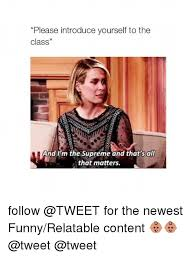 Newest Funny Memes - please introduce yourself to the class and i m the supreme and