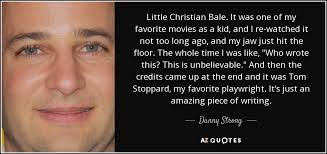 Hit The Floor Quotes - danny strong quote little christian bale it was one of my
