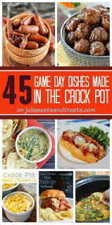 45 game day dishes made in the crock pot julie u0027s eats u0026 treats