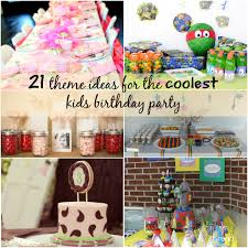 kids birthday party ideas 21 theme ideas for the coolest kids birthday party jpg