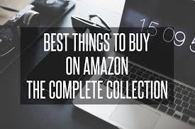 the complete collection of best things to buy on amazon 2017