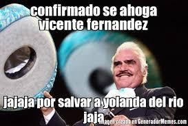 Vicente Fernandez Memes - confirmado se ahoga vicente fernandez jajaja por salvar a yolanda