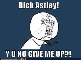 Rick Roll Memes - rick astley y u no give me up memebase funny memes