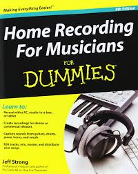 home recording for musicians for dummies jeff strong