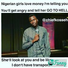Nigerian Memes - funny meme nigerian girls love money too much funnyppl com