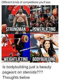 Different Kinds Of Memes - different kinds of competitions you ll see strongmanpowerlifting