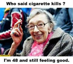 Good Woman Meme - who said cigarette kills i m 48 and still feeling good woman