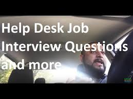 Front Desk Job Interview Questions Help Desk Job Interview Questions And More Youtube