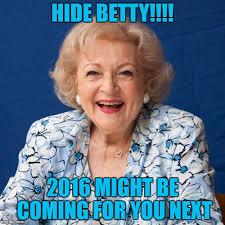 Betty White Memes - betty white imgflip