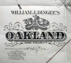Map Of Oakland William J Dingee U0027s Map Of Oakland And Vicinity Compiled From