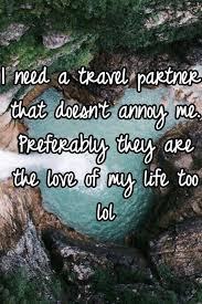 travel partner images I need a travel partner that doesn 39 t annoy me preferably they are jpg