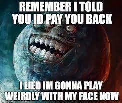 I Lied Meme Face - i lied 2 memes imgflip