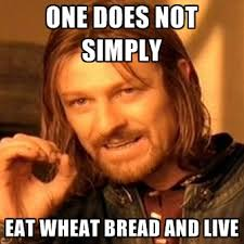 Meme Live - one does not simply eat wheat bread and live create meme