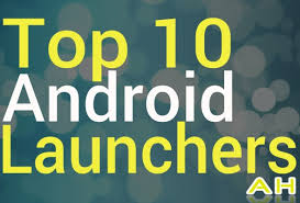 best android launcher top 10 best android third launchers androidheadlines