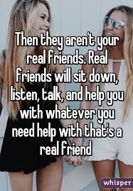 Real Friend Meme - they aren t your real friends real friends will sit down listen
