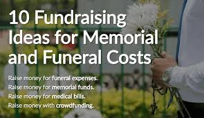 funeral expenses 10 fundraising ideas for memorial and funeral costs the