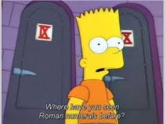 Bart Simpson Meme - bart simpsons roman numerals weknowmemes