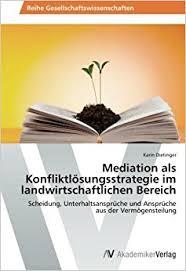 unterhaltsansprüche mediation als konfliktlösungsstrategie im landwirtschaftlichen