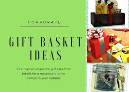 corporate gift ideas corporate gift basket ideas for colleagues and associates