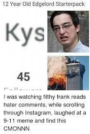 Year 12 Memes - 12 year old edgelord starterpack 45 i was watching filthy frank
