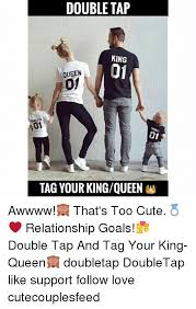 Cute Relationship Memes - double tap king queen 01 tag your kingqueen w awwww that s too