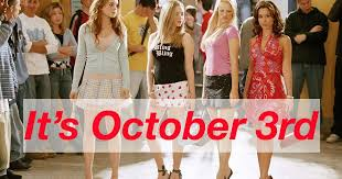 October 3 Meme - the top 10 mean girls moments in gifs because it s october 3rd