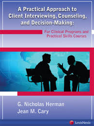 Counseling Interviewing Skills A Practical Approach To Client Interviewing Counseling And