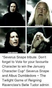 Severus Snape Memes - avada kedavrai severus please severus snape tribute don t forget to