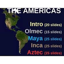aztec mayan inca map popular ppt series on the olmec inca aztec with handouts