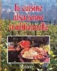 recettes cuisine alsacienne traditionnelle la cuisine alsacienne traditionnelle jean luc syren babelio