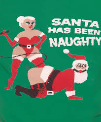 Dirty Xmas Memes - santa has been naughty christmas sweater