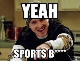 Sports Meme Generator - yeah sports b science bitchh meme generator